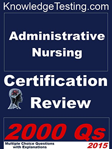 Administrative Nursing Certification Review (Certification in Administrative Nursing Book 1) Pdf