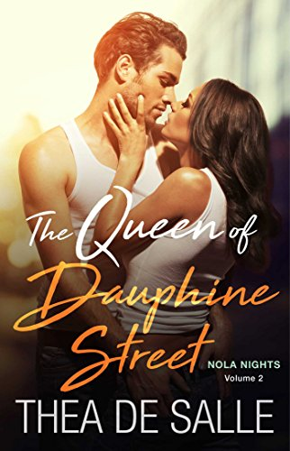 The Queen of Dauphine Street (NOLA Nights Book 2) by [de Salle, Thea]