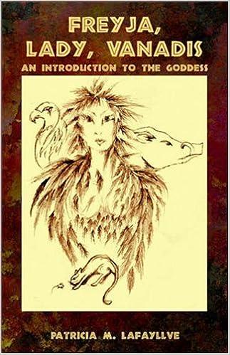 Freyja, Lady, Vanadis: An Introduction to the Goddess