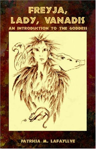 Freyja, Lady, Vanadis: An Introduction to the Goddess