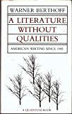A Literature Without Qualities, Werner Berthoff, 0520036964