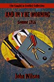 And in the Morning: Somme 1916 (The Caught in Conflict Collection Book 1)
