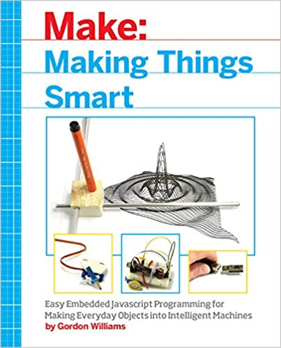 Image result for Making Things Smart: Easy Embedded JavaScript Programming for Making Everyday Objects into Intelligent Machines
