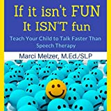 If It Isn't Fun, It Isn't Fun: Teach Your Child