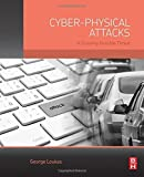 img - for Cyber-Physical Attacks: A Growing Invisible Threat by George Loukas PhD in Network Security Imperial College UK; MEng in Electrical Engineering and Computer Science NTUA Greece. (2015-06-02) book / textbook / text book