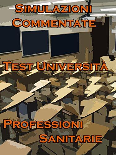 Simulazioni Commentate Test Università Professioni Sanitarie (Italian Edition)