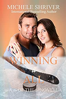 Winning it All (Men of the Ice Book 3) by [Shriver, Michele]