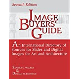 Image Buyers' Guide: An International Directory of Sources for Slides and Digital Images for Art and Architecture, 7th Edition