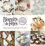 Biscuits de fête : Petites douceurs à partager entre amis