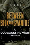 Front cover for the book Between Silk and Cyanide: A Codemaker's War, 1941-1945 by Leo Marks
