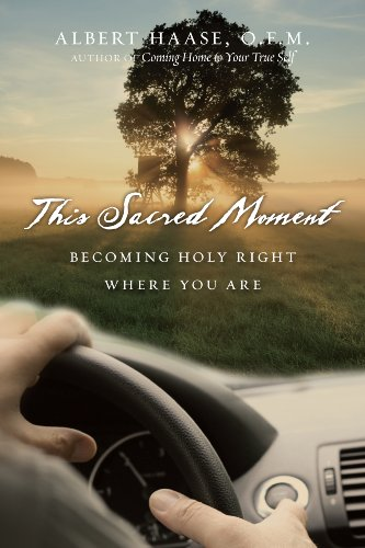 This Sacred Moment: Becoming Holy Right Where You Are