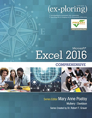 Exploring Microsoft Office Excel 2016 Comprehensive (Book Only, No MyITLab Included) (Exploring for Office 2016 Series)