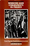 Workers and Communists in France, George Ross, 0520040759