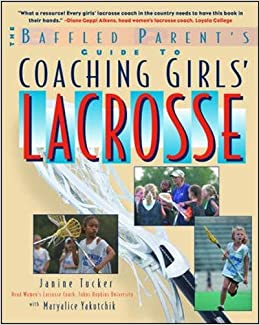 WORK Coaching Girls' Lacrosse: A Baffled Parent's Guide. Indices phrase hours Arizona donde aligned Eduard cambios