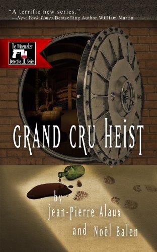 Grand Cru Heist (The Winemaker Detective Series Book ()