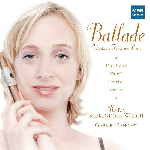 UPC 681585128626, Ballade: Works for Flute and Piano by Dutilleux, Faure, Griffes and Martin