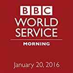 January 20, 2016: Morning |  BBC Newshour