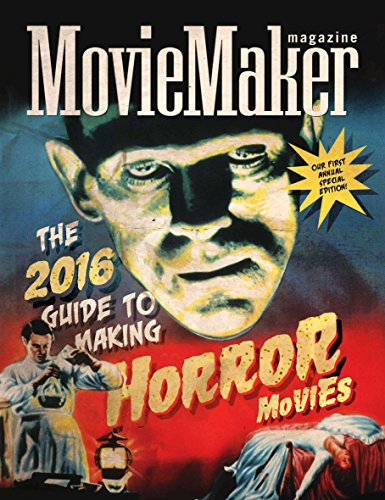 MovieMaker Magazine's 2016 Guide to Making Horror Movies (Halloween Film Festival)
