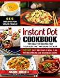 Instant Pot Cookbook: 600 Recipes for Your Family & 30 Day Easy and Simple Meal Plan for Beginners and Advanced Users: Try Healthy Recipes For Your Electric Pressure Cooker