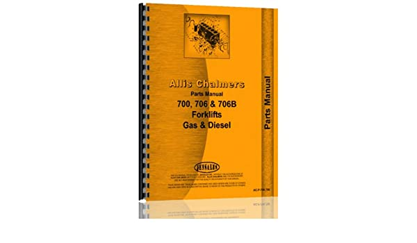 amazon com allis chalmers 700 706 706b forklift g d parts manual rh amazon com Allis Chalmers B Allis Chalmers Garden Tractors