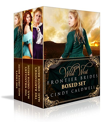 Wild West Frontier Brides Series Boxed Set Vol. 1: Books 1-3