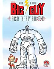 The Big Guy and Rusty the Boy Robot