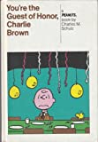 You're the Guest of Honor, Charlie Brown, Charles M. Schulz, 0030110262