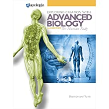 The Human Body: Advanced Biology in Creation, Second Edition Audiobook by Marilyn Shannon, Rachael Yunis Narrated by Marissa Leinart