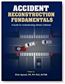 Accident Reconstruction Fundamentals: A Guide To Understanding Vehicle Collisions