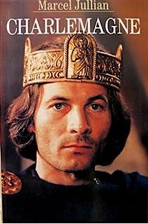 Charlemagne ou La jeunesse du monde, Jullian, Marcel