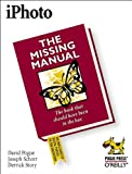 iPhoto : The Missing Manual, Pogue, David and Schorr, Joseph, 059600365X