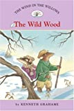 The Wild Wood, Kenneth Grahame, 1402732953