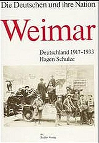Die Deutschen und ihre Nation. Weimar. Deutschland 1917-1933