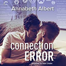 Connection Error: #gaymers, Book 3 | Livre audio Auteur(s) : Annabeth Albert Narrateur(s) : Sean Crisden