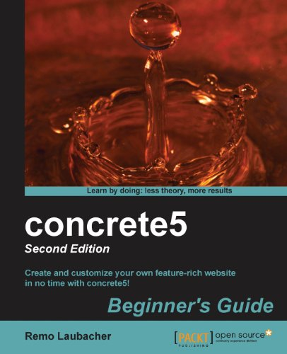 concrete5 Beginner's Guide, 2nd Edition by Remo Laubacher, Publisher : Packt Publishing