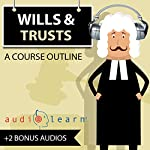 Wills and Trusts AudioLearn: Audio Law Outlines | AudioLearn Legal Content Team