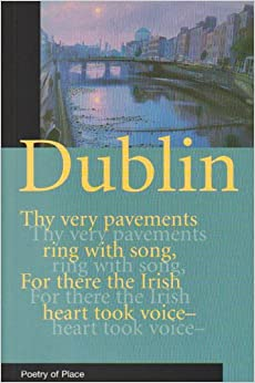 Dublin: Poetry Of Place (Poetry of Place)