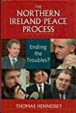 The Northern Ireland Peace Process, Thomas Hennessey, 0717129462