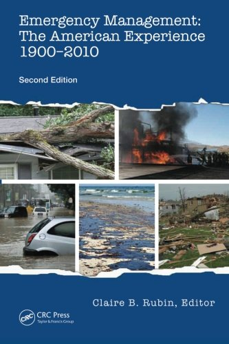 Emergency Management: The American Experience 1900-2010, Second Edition (Oil Spill Response)