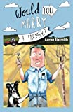 img - for Would You Marry A Farmer? book / textbook / text book