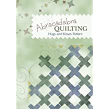 Abracadabra Quilting with Wendy Abdelnour - Hugs and Kisses Pattern