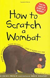 How to Scratch a Wombat: Where to Find It . . . What to Feed It . . . Why It Sleeps All Day