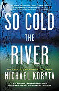 So Cold the River by [Koryta, Michael]