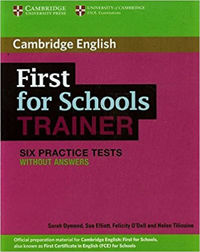 Book First for Schools Trainer Six Practice Tests without Answers (Authored Practice Tests) by Sarah Dymond (2012-12-20)