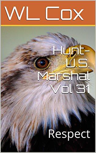 Hunt-U.S. Marshal Vol 31: Respect (Hunt-U.S.Marshal) by [Cox, WL]