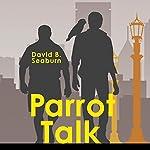Parrot Talk | David B. Seaburn