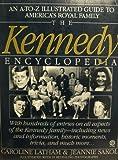 The Kennedy Encyclopedia, Caroline Latham and Jeannie Sakol, 0452265207