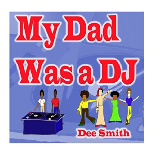 My Dad was a DJ: A Rhyming Picture Book for children about a