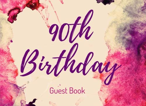 90th Birthday Guest Book: Personalized 90th Party Visitor