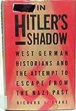 In Hitler's Shadow, Richard J. Evans, 0394576861